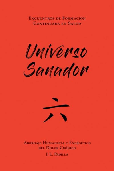 UNIVERSO SANADOR 六 (6) Abordaje Humanista y Energético del Dolor Crónico